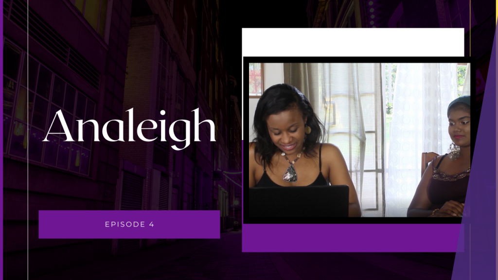 Analeigh – Episode 4